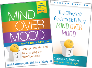 Mind Over Mood: Second Edition: Change How You Feel by Changing the Way You Think and The Clinician's Guide to CBT Using Mind Over Mood: Second Edition