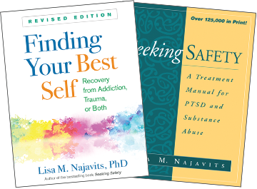 Seeking Safety: A Treatment Manual for PTSD and Substance Abuse, Finding Your Best Self: Revised Edition: Recovery from Addiction, Trauma, or Both