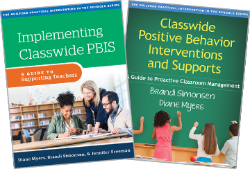 Classwide Positive Behavior Interventions and Supports: A Guide to Proactive Classroom Management and Implementing Classwide PBIS: A Guide to Supporting Teachers