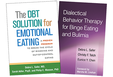 The DBT Solution for Emotional Eating: A Proven Program to Break the Cycle of Bingeing and Out-of-Control Eating, Dialectical Behavior Therapy for Binge Eating and Bulimia