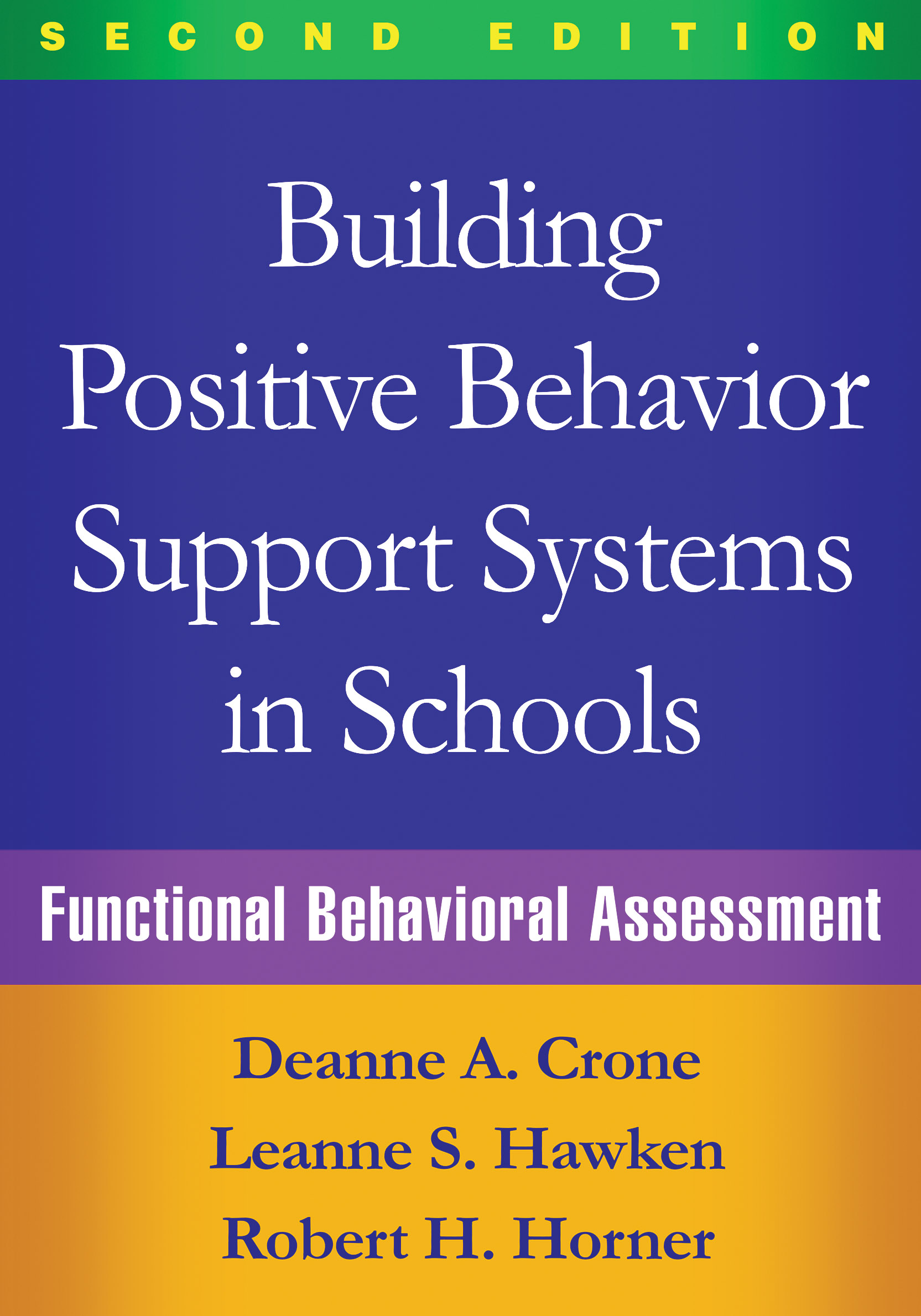 Building Positive Behavior Support Systems in Schools Second – Functional Behavior Assessment