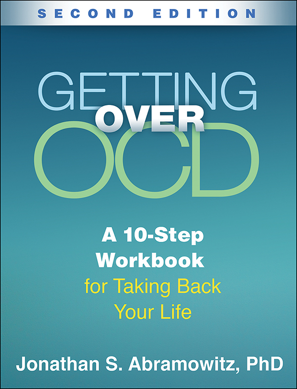 Getting Over OCD: Second Edition: A 10-Step Workbook for Taking Back