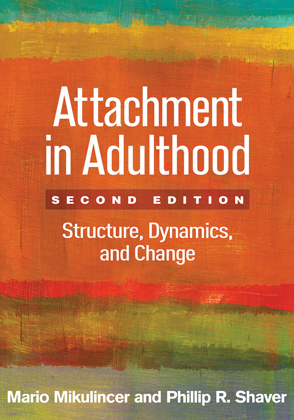 Attachment in Adulthood: Second Edition: Structure, Dynamics