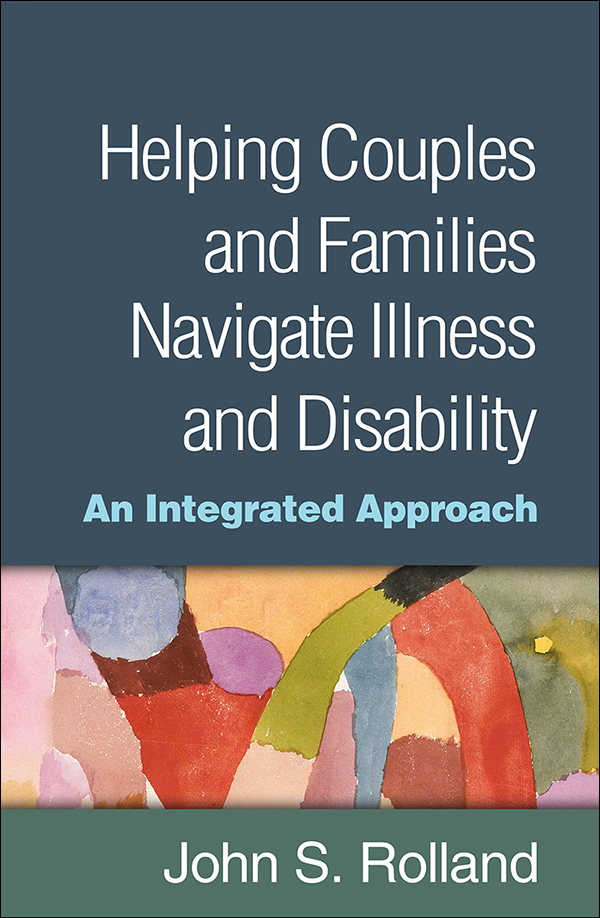 Helping Couples and Families Navigate Illness and Disability: An