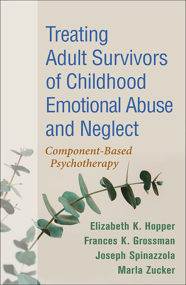 How Trauma Abuse And Neglect In >> Treating Adult Survivors Of Childhood Emotional Abuse And Neglect