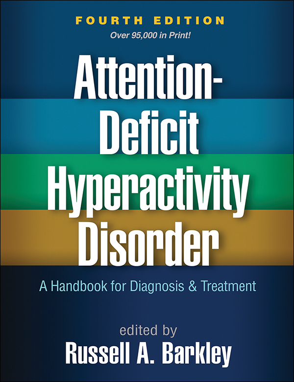 Recent Developments In The Genetics Of Attention Deficit Hyperactivity >> Attention Deficit Hyperactivity Disorder Fourth Edition A