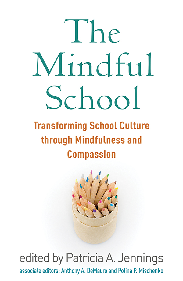 The Mindful School: Transforming School Culture through