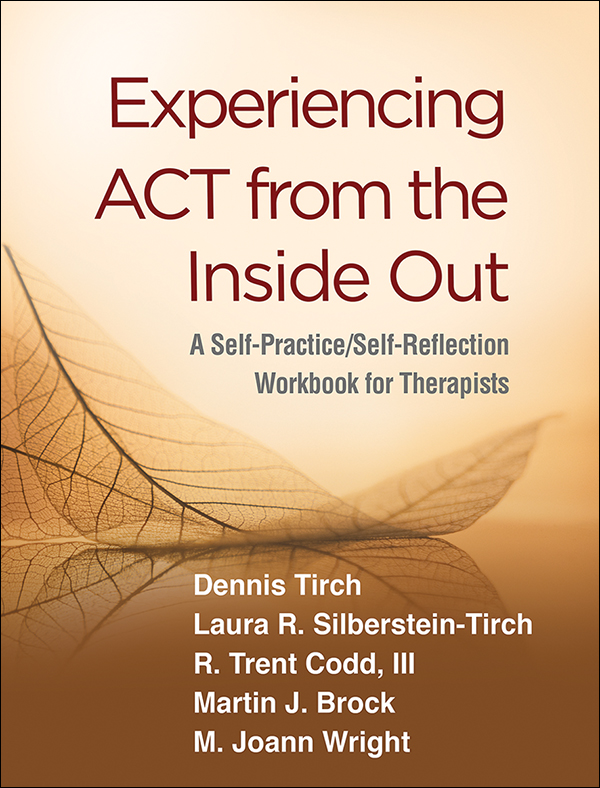 Experiencing ACT from the Inside Out: A Self-Practice/Self