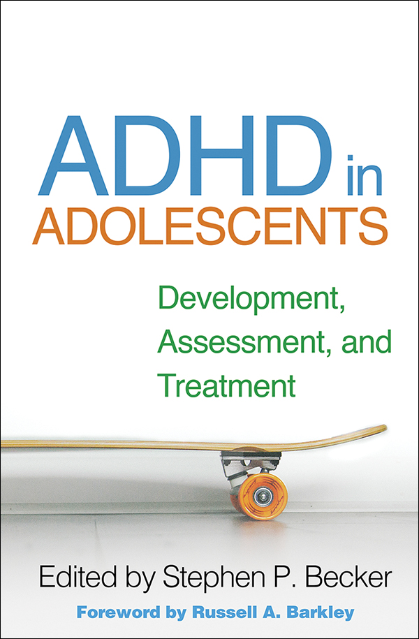 ADHD in Adolescents: Development, Assessment, and Treatment
