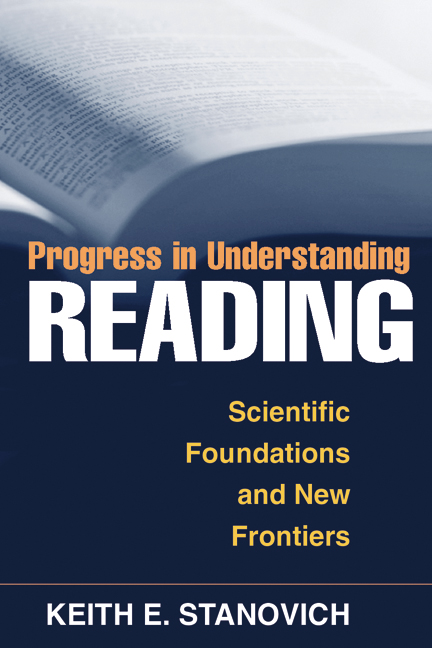 Progress in Understanding Reading: Scientific Foundations