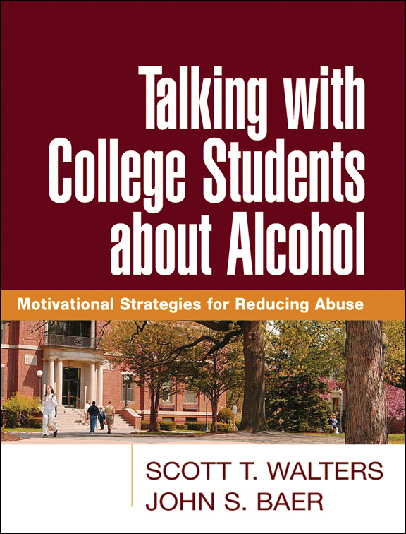 Talking with College Students about Alcohol: Motivational Strategies ...