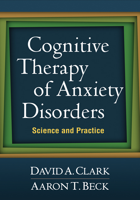 Cognitive Therapy Of Anxiety Disorders Science And Practice